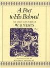 A Poet to His Beloved: The Early Love Poems of W.B. Yeats