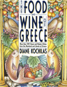 The Food and Wine of Greece: More Than 250 Classic and Modern Dishes from the Mainland and Islands