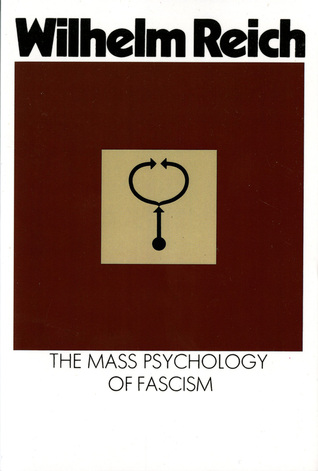 The Mass Psychology of Fascism by Wilhelm Reich