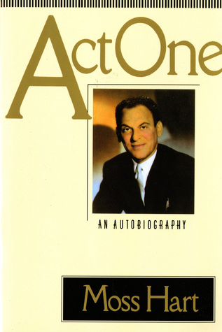 Act One by Moss Hart