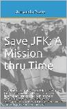 Save JFK by Armando Pazos