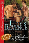 Lucy's Revenge (Divine Creek Ranch, #15)