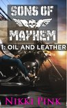 Oil and Leather (Sons of Mayhem, #1.1)