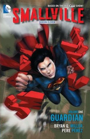 Smallville Season 11, Volume 1: Guardian (Smallville: Season 11 #1)