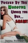 Fucked by the Monster Under the Bed Again (Fucked by the Monster Under the Bed, #2)