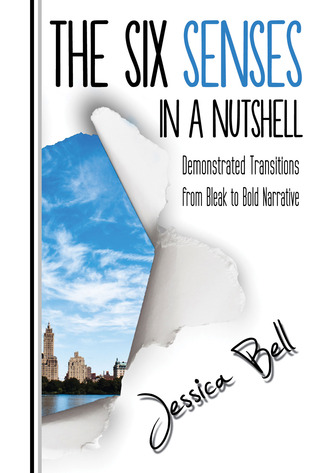 Download online The Six Senses in a Nutshell: Demonstrated Transitions from Bleak to Bold Narrative (Writing in a Nutshell #3) by Jessica Bell PDF