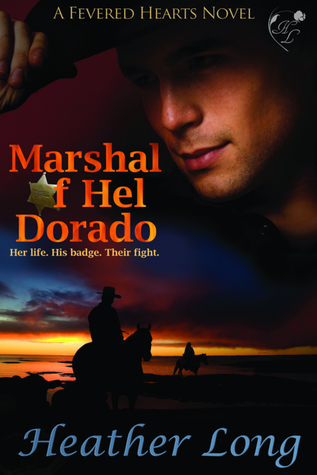 Marshal of Hel Dorado by Heather Long