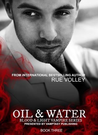 Oil & Water (Blood and Light Vampire #3)