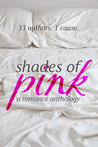 Shades of Pink by Kristin L. Wilson
