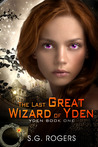 The Last Great Wizard of Yden (Yden, #1)