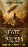 Einstein Must Die! (Fate Of Nations, #1)