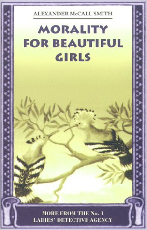 Morality for Beautiful Girls (No. 1 Ladies' Detective Agency #3)