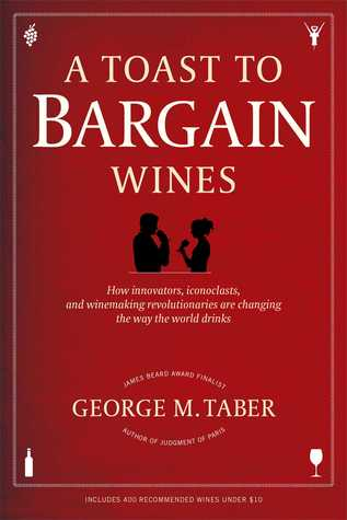 A Toast to Bargain Wines by George M. Taber