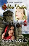Golden Healer, Dark Enchantress (The Stregoni Sequence #1)