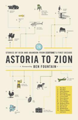 Astoria to Zion: Twenty-Six Stories of Risk and Abandon from Ecotones First Decade
