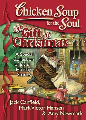 Chicken Soup for the Soul the Gift of Christmas: A Special ...