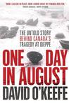 One Day in August: The Remarkable True Story Behind the Greatest Raid of World War II