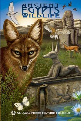Ancient Egypts Wildlife: An AUC Press Nature Foldout (An AUC Press Nature Foldout)
