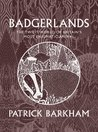 Badgerlands: The Twilight World of Britain's Most Enigmatic Animal
