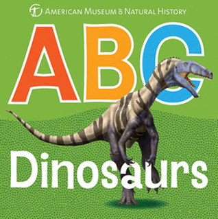 ABC Dinosaurs by American Museum of Natural ...