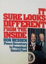 It Sure Looks Different from the Inside by Ron Nessen