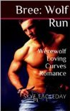 Bree: Wolf Run  (Romancing the Wolf, #1)