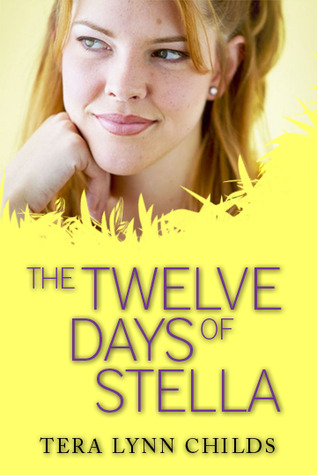The Twelve Days of Stella by Tera Lynn Childs