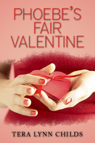 Phoebe's Fair Valentine by Tera Lynn Childs