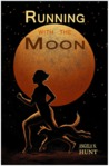 Running with the Moon: A Woman, a Dog, and 24 Weeks of Nights to the Los Angeles Marathon