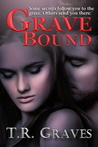 Grave Bound by T.R. Graves
