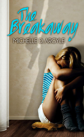 The Breakaway by Michelle D. Argyle