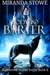 Body to Barter (Half-breed Shifters, #4)