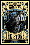 Necromancing the Stone (Necromancer #2)