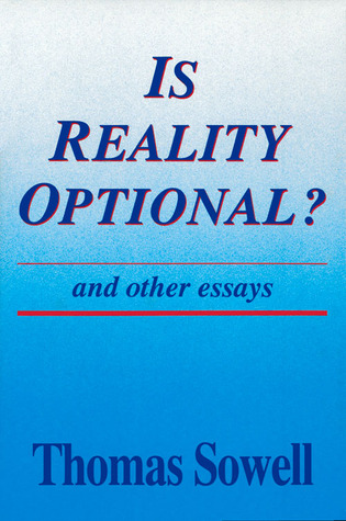 Is Reality Optional? by Thomas Sowell