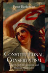 Constitutional Conservatism: Liberty, Self-Government, and Political Moderation