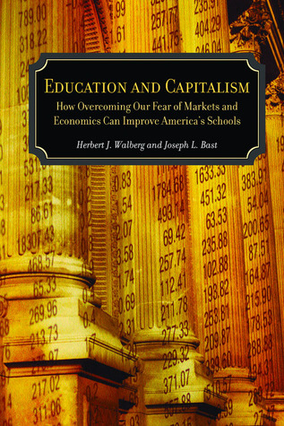 Education and Capitalism by Joseph L. Bast