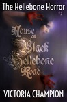 House on Black Hellebone Road (The Hellebone Horror #1)