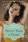 Never Trust a Pirate by Anne Stuart