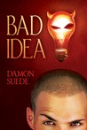 Bad Idea (Itch #1)