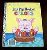 Lily Pig's book of colors (A Little golden book)