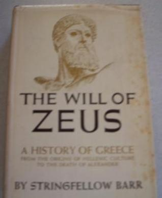 The Will of Zeus by Stringfellow Barr