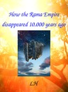 How the Rama Empire disappeared 10,000 years ago  by Lakshmi Hayagriva