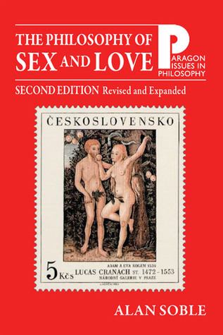 Philosophy of Sex and Love by Alan Soble