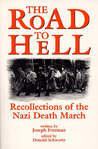 Road to Hell: Recollections of the Nazi Death March