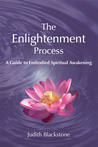 The Enlightenment Process: A Guide to Embodied Spiritual Awakening