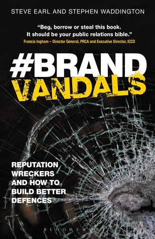 Brand Vandals: Reputation Wreckers and How to Build Better Defences Stephen Waddington