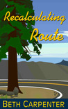 Recalculating Route by Beth  Carpenter