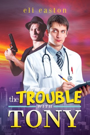 Download The Trouble With Tony (Sex in Seattle #1) iBook by Eli Easton