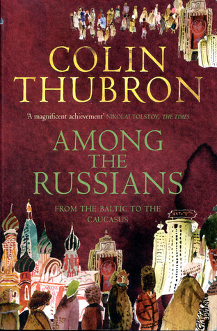 Among The Russians by Colin Thubron