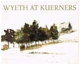 Get Wyeth at Kuerners by Andrew Wyeth PDF
